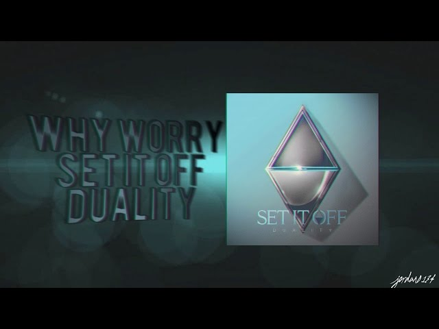 Set it off why worry mp3 download